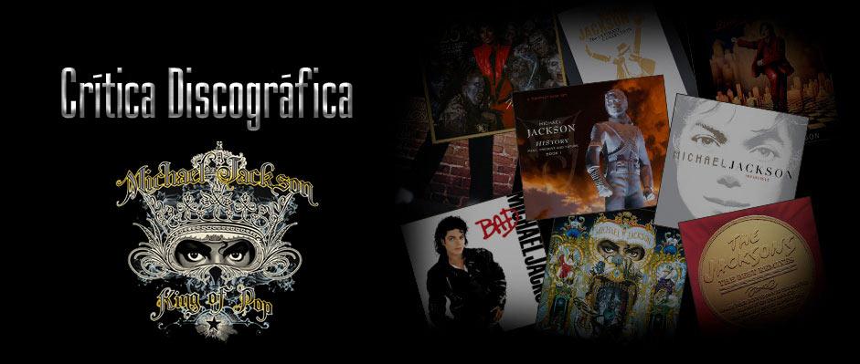 CRITICA DISCOGRAFICA DE LOS ALBUMES SOLISTAS DE MICHAEL JACKSON